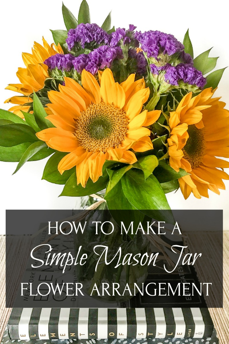 How To Make A Simple Mason Jar Flower Arrangement Everyday Laura